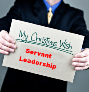 All I want for Christmas is Servant Leadership