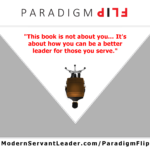 This book is not about you… It's about how you can be a better leader to those you serve.