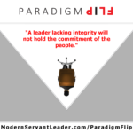 A leader lacking integrity will not hold the commitment of the people.