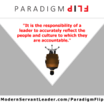 It is the responsibility of a leader to accurately reflect the people and culture to which they are accountable.