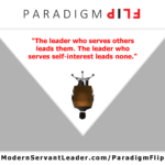 The leader who serves others leads them. The leader who serves self-interest leads none.