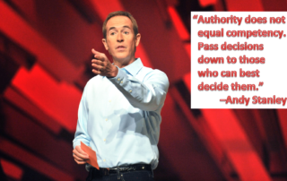 Authority does not equal competency. Pass decisions down to those who can best decide them. -Andy Stanley