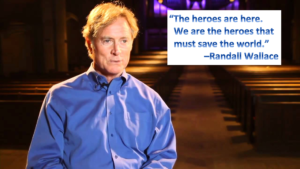 """""""The heroes are here. We are the heroes that must save the world."""" -Randall Wallace"""