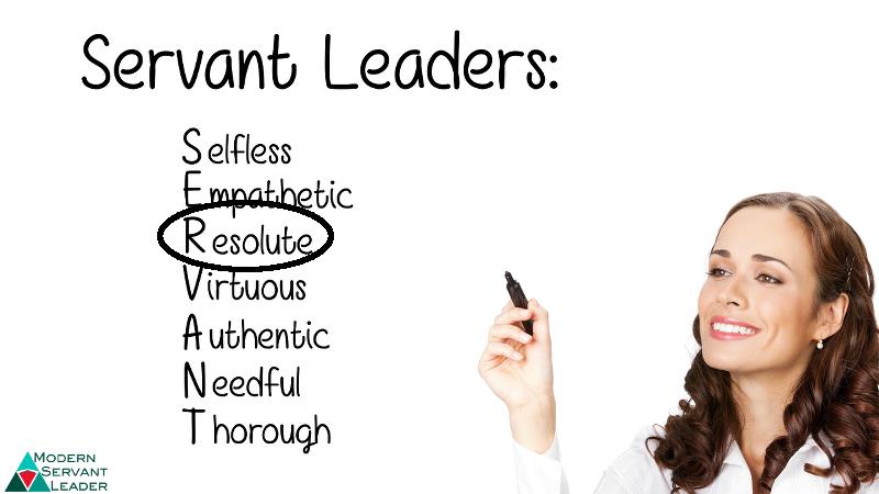Servant Leaders are Resolute - Acronym