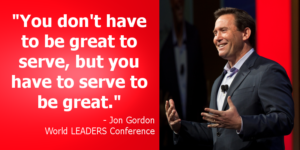 Jon Gordon speaking - You don't have to be great to serve, but you have to serve to be great