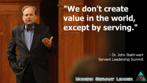 John Stahl-wert quote - we don't create value in the world except by service.