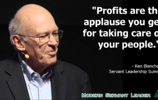 Ken Blanchard Quote - Profits are the applause you get for taking care of your people.
