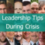 Profile Photos from 20 of the Leaders who Contributed their tips to this article. In front of them is displayed the title Leadership Tips During Crisis