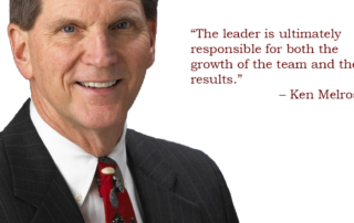 Photo of Ken Melrose from The Toro Company and his quote: The leader is ultimately responsible for both the growth of the team and the results.